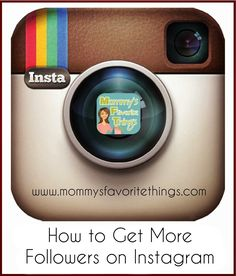 Mommy's Favorite Things: Want more Instagram Followers?