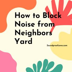 Live in a Noisy Neigborhood? Then try these hacks to block barking noise and kids playing from your neighbors yard from reaching your house Arthritis Relief, Your Neighbors, Sound Proofing, Marketing Ideas, All In One, Affiliate Marketing, Kids Playing, Online Business, Blogging