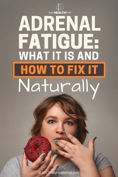 Adrenal Fatigue: What it Is and How to Fix it—Naturally via @dailyhealthpost