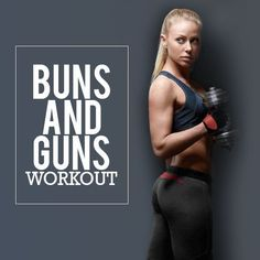 Who says ladies can't have guns?  And we all want great buns too!  Try this Buns and Guns Workout the next time you get your sweat on.  #fitness #armworkouts #buttworkouts