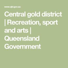 Central gold district | Recreation, sport and arts | Queensland Government