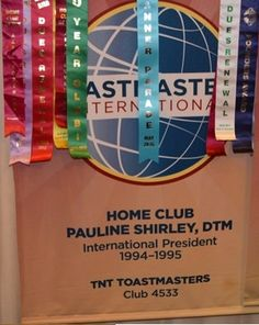 TNT Toastmasters- club 4533 located in Addison, Texas U.S.A. This banner recognizes Pauline Shirley, DTM who was the International President 1994-1995. Thank you to Manhal Shukayr for the banner picture.