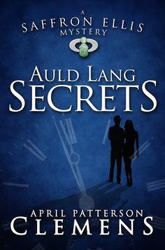 Bibliophilia, Please: Review & Interview: Auld Lang Secrets by April Pat...