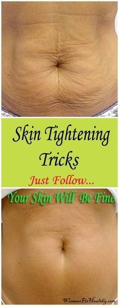 Amazing Skin Tightening Methods -> Just Follow -> Your Skin Will Be Fine ! - WOMEN'S FIT HEALTHY