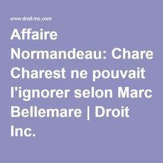 Affaire Normandeau: Charest ne pouvait l'ignorer selon Marc Bellemare | Droit Inc.