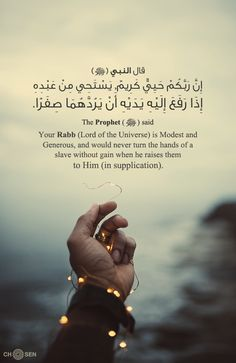 Your Allah is Modest and Generous and would never turn the hands of a slave without gain when he raises them to (supplicates) Him Hadith Quotes, Allah Quotes, Muslim Quotes, Quran Quotes, Religious Quotes, Islamic Quotes, Prophet Muhammad Quotes, Qoutes, Duaa Islam