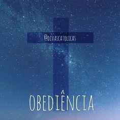 Para saber mais sobre obediência, corre lá no link  http://formacao.cancaonova.com/espiritualidade/obediencia-e-liberdade/ e depois me contem hein