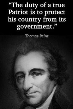 """""""The duty of a true Patriot is to protect his country from its government."""" Thom… """"The duty of a true Patriot is to protect his country from its government."""" Thomas Paine by muriel Quotable Quotes, Wisdom Quotes, Me Quotes, People Quotes, Lyric Quotes, The Words, Political Quotes, Quotes On Politics, Government Quotes"""