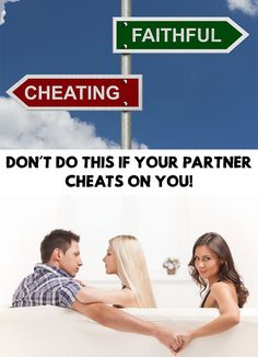 Unfortunately, there are lots of people who cheat on their partner and spouse, but the marriage can still function. Don�t Do This If Your Partner Cheats On You