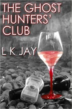 The Ghost Hunters' Club eBook: L K Jay: Amazon.co.uk: Kindle Store