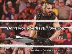 I love you Seth Rollins