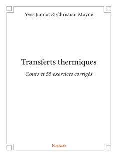 Ce cours de transferts thermiques est destiné aux étudiants de deuxième cycle universitaire et des écoles ingénieurs ainsi qu'aux ingénieurs praticiens. Il présente les principaux modes de transferts thermiques : conduction, convection et rayonnement et comporte un chapitre à part entière sur les échangeurs de chaleur.