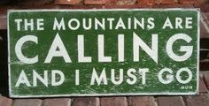 One of my favorite quotes from John Muir.and why I moved to Colorado. The Calling, The Mountains Are Calling, John Muir, Kitesurfing, Mississippi, The Places Youll Go, Places To Go, Into The West, On The Road Again