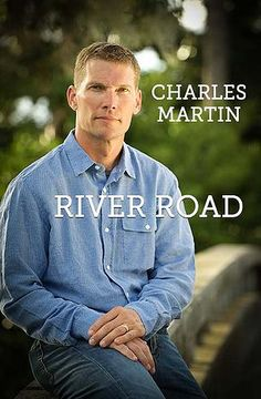 River Road By Charles Martin 11/27/15 --A Collection of non-fiction short stories from Charles Martin's childhood.   For the boy inside the pages . .    From Charles:  I am often asked about my childhood. How I grew up. Where. What informed me as a writer, man and child of God. Starting with