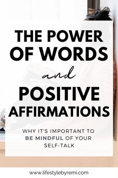 Words have the power to shape our reality which is why it's important to be mindful of the language we use. This post will cover why positive affirmations work, the importance of positive self-talk, and then will provide ways to use words to impact your life positively. It's time to stop the cycle of negative talk and start infusing more positivity into our lives. #mindfulness #intentionalliving #positivemindset #positivity