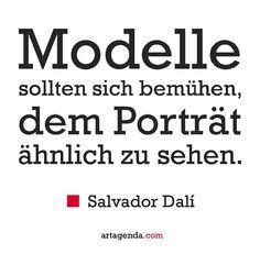 Modelle sollten sich bemühendem #Porträt ähnlich zu sehen. Salvador #Dali #zitate #kunstzitate #artquotes