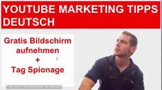 Youtube Marketing Tipps deutsch Gratis Bildschirm aufnehemen + Tag Spionage