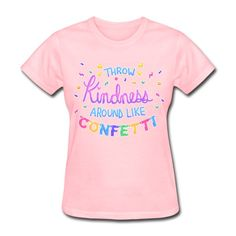 Kindness Like Confetti - Women's T-Shirt