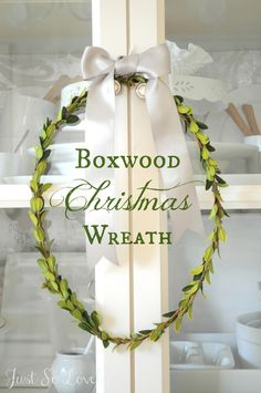 Just So Lovely: A Boxwood Christmas Wreath