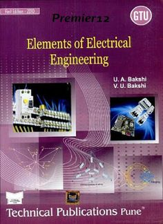 Elements of electrical engineering by bakshi is a book which deeply analyzed following topics D.C. Circuit Analysis and Network Theorems Circuit ideas  ideas of network, Active and passive parts, Voltage and current sources, conception of one-dimensionality and linear network Basic Electrical Engineering, Systems Engineering, Current Source, Control System, Circuit, Graffiti Wallpaper, Conception, Physique, Tech