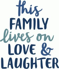 Silhouette Design Store - View Design this family lives on love phrase Family History Quotes, Family Quotes, Sweet Quotes, Cute Quotes, Silhouette Design, Silhouette Family, Silhouette Images, Family Love, Happy Family