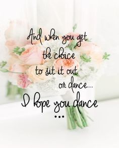 When you get the chance ... I hope you dance