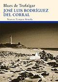 Blues de Trafalgar / José Luis Rodríguez del Corral
