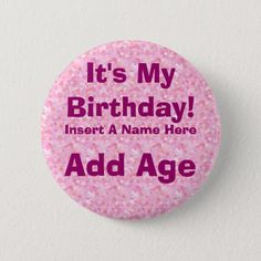 It's My Birthday Birthday Button Surprise Birthday Gifts, Girl Birthday, Birthday Party Invitations, Birthday Parties, Custom Buttons, Text You, Names, How To Make, Boys