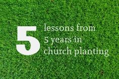 Grace Covers Me: 5 Lessons from 5 Years of Church Planting