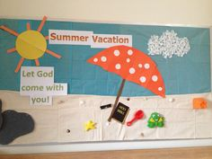 Summer Bulletin Board-  Summer Vacation- Let God come with you!