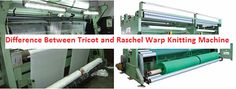Difference Between Raschel and Tricot Warp Knitting Machine