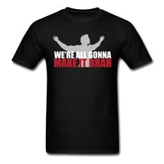 We're All Gonna Make It T-Shirt | djbalogh #shirt #gym #fitness #bodybuilding #funny #training #muscle #workout #running #lifting #exercise #cardio #weightlifting #squat #bench #flex #conquer