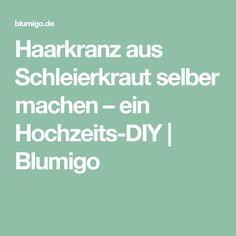 Haarkranz aus Schleierkraut selber machen – ein Hochzeits-DIY | Blumigo