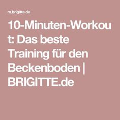 10-Minuten-Workout: Das beste Training für den Beckenboden | BRIGITTE.de