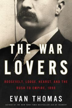 Thrillingly written and brilliantly researched, THE WAR LOVERS is the story of six men at the center of a transforming event in U.S. history: Roosevelt, Lodge, Hearst, McKinley, William James, and Thomas Reed, and confirms once more than Evan Thomas is a popular historian of the first rank.
