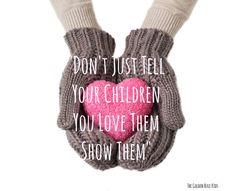 Different ways to show your children love Positive parenting