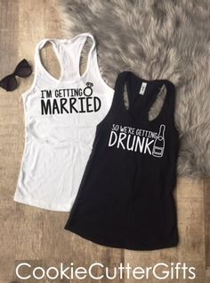 Bachelorette parties 783344928919840296 - I'm Getting Married / So We're Getting Drunk Tank Tops – Bachelorette Party Tank Tops – I'm Getting Source by chtite_laura Bachlorette Party, Bachelorette Party Shirts, Bachelor Party Shirts, Bachelorette Parties, Bridesmaid Tank Tops, Bridesmaids, Wedding Party Shirts, Funny Tank Tops, Nashville Tennessee