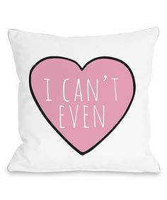 Take a look at this 'I Can't Even' Convo Heart Throw Pillow today!