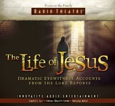 The Life of Jesus: Dramatic Eyewitness Accounts from the Luke Reports (Radio Theatre) by Paul McCusker, http://www.amazon.com/dp/1589973682/ref=cm_sw_r_pi_dp_a.hSrb0FBHYDB  ... ** THIS IS AWESOME! **  Feels like you are really there with Luke as he researches and documents the story of Jesus.