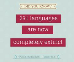 Language Fact of the Day: 231 languages are now extinct