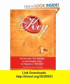 The key. La chiave (9788880936060) Joe Vitale , ISBN-10: 8880936069  , ISBN-13: 978-8880936060 ,  , tutorials , pdf , ebook , torrent , downloads , rapidshare , filesonic , hotfile , megaupload , fileserve