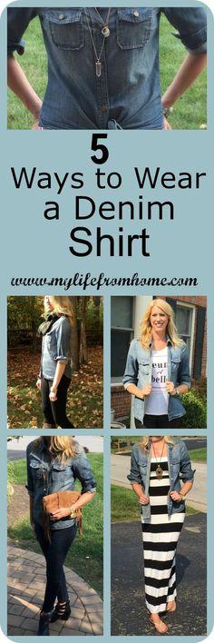 5 Ways to Wear a Denim Shirt  www.mylifefromhome.com