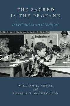 """The Sacred Is the Profane: The Political Nature of """"Relig…"""