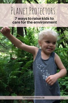 It's more important than ever to raise a conservationist. Families and children can do good and protect the environment, too. Ten Thousand Hour Mama