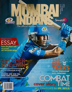 Mumbai Indians - IPL 2013 : The Official Mumbai Indians magazine, 2013. A one-stop-shop for all Mumbai Indians fan to get a peek on the statistics, predictions, technical analysis and the life of the players.