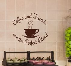 Coffee and Friends are the Perfect Blend Wall Decal Decor Kitchen, dining room, coffee shop decorations. $15.00, via Etsy.