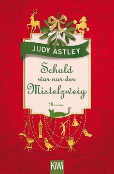 """Judy Astley: Schuld war nur der Mistelzweig (KiWI) """"Ein #Buch wie ein wärmendes Kaminfeuer an einem eiskalten Tag."""" #Vorweihnachtszeit #Liebe #Bücherliebe #Liebesroman"""