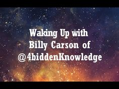 Waking Up with Billy Carson of @4BiddenKnowledge