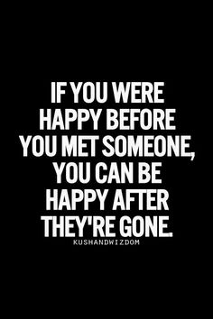 I'm still very happy with someone. But these are still very wise words.
