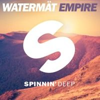 Watermät - Empire (Pete Tong @ BBC Radio 1) by Spinnin' Deep on SoundCloud